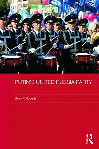 9780415728300: Putin's United Russia Party (BASEES/Routledge Series on Russian and East European Studies)