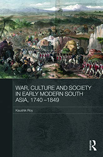 9780415728362: War, Culture and Society in Early Modern South Asia, 1740-1849