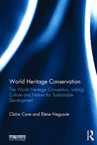 9780415728546: World Heritage Conservation: The World Heritage Convention, Linking Culture and Nature for Sustainable Development