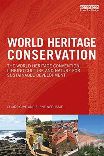 9780415728553: World Heritage Conservation: The World Heritage Convention, Linking Culture and Nature for Sustainable Development