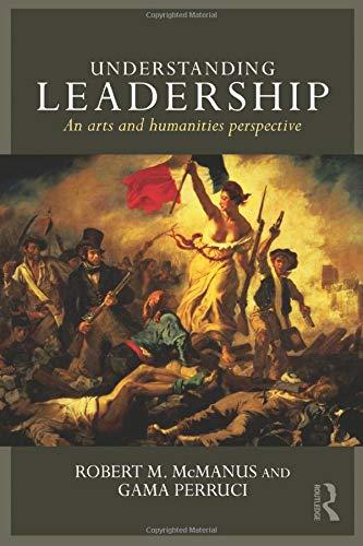 9780415728737: Understanding Leadership: An arts and humanities perspective