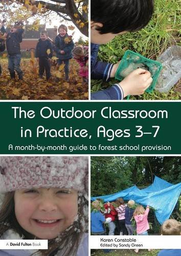 9780415729055: The Outdoor Classroom in Practice, Ages 3–7: A month-by-month guide to forest school provision