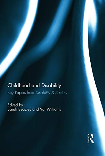 Childhood and Disability: Key papers from Disability & Society