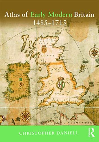 9780415729246: Atlas of Early Modern Britain, 1485-1715