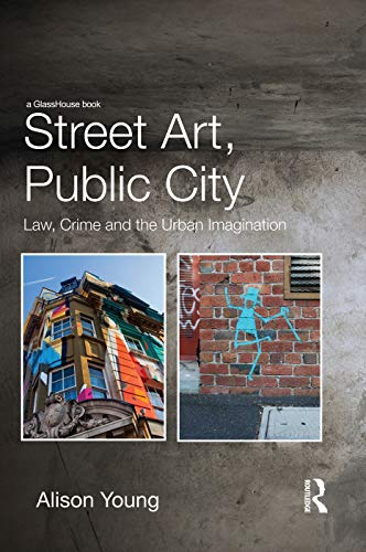 9780415729253: Street Art, Public City: Law, Crime and the Urban Imagination