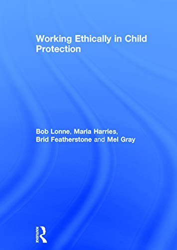 9780415729338: Working Ethically in Child Protection