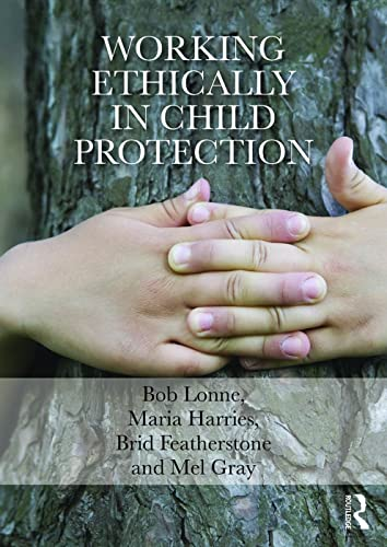 9780415729345: Working Ethically in Child Protection