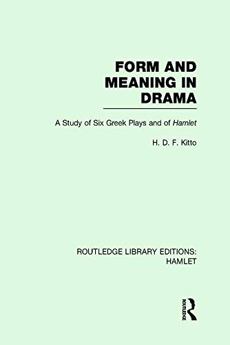 9780415729369: Form and Meaning in Drama: A Study of Six Greek Plays and of Hamlet
