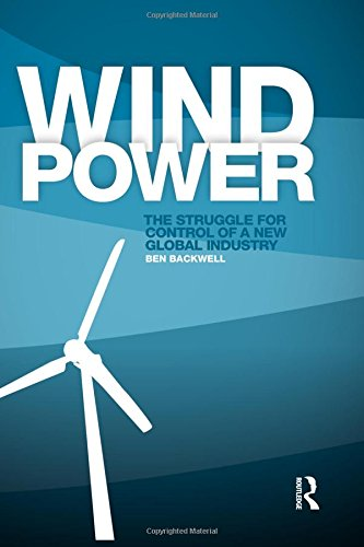 9780415729611: Wind Power: The Struggle for Control of a New Global Industry