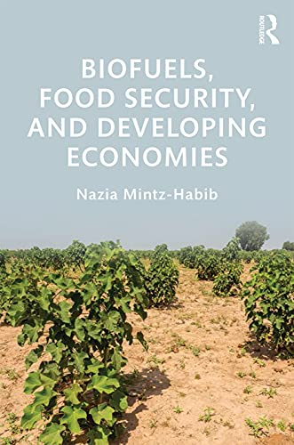 9780415729703: Biofuels, Food Security and Developing Economies