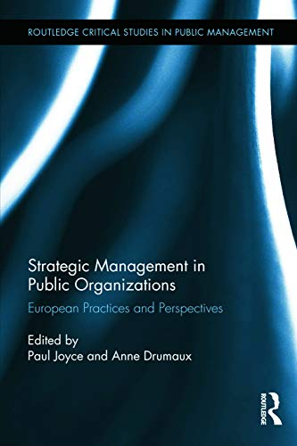 9780415729871: Strategic Management in Public Organizations: European Practices and Perspectives (Routledge Critical Studies in Public Management)