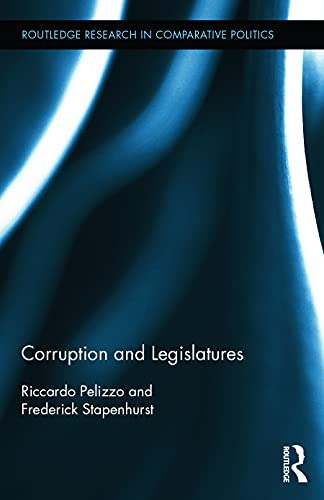 9780415730105: Corruption and Legislatures