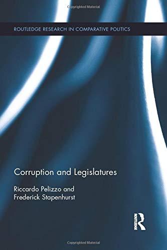 9780415730112: Corruption and Legislatures
