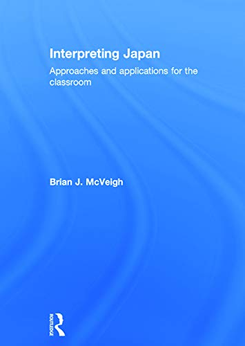 9780415730143: Interpreting Japan: Approaches and Applications for the Classroom