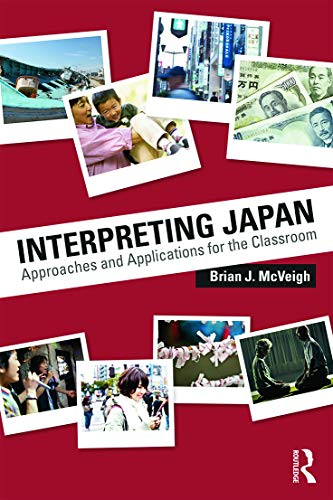9780415730167: Interpreting Japan: Approaches and Applications for the Classroom