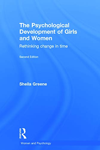 The Psychological Development of Girls and Women: Rethinking change in time (Women and Psychology):...