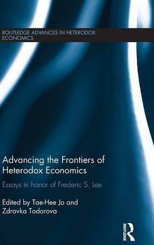 Advancing the Frontiers of Heterodox Economics: Essays in Honor of Frederic S. Lee (Routledge ...