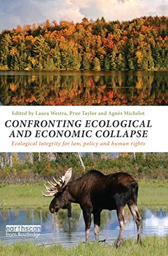 9780415730556: Confronting Ecological and Economic Collapse: Ecological Integrity for Law, Policy and Human Rights