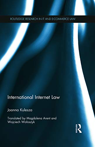 9780415730570: International Internet Law (Routledge Research in It and E-commerce Law)