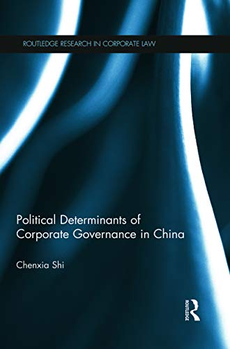 9780415730587: The Political Determinants of Corporate Governance in China (Routledge Research in Corporate Law)
