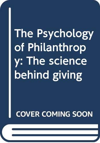 9780415730655: The Psychology of Philanthropy: The science behind giving