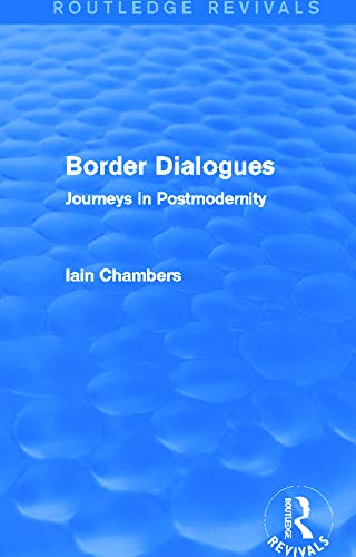 9780415730693: Border Dialogues (Routledge Revivals): Journeys in Postmodernity
