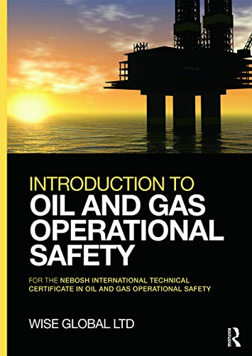 9780415730778: Introduction to Oil and Gas Operational Safety: for the NEBOSH International Technical Certificate in Oil and Gas Operational Safety