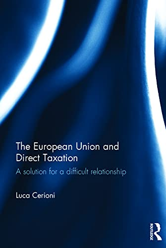 9780415730792: The European Union and Direct Taxation: A Solution for a Difficult Relationship