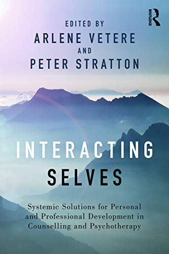9780415730853: Interacting Selves: Systemic Solutions for Personal and Professional Development in Counselling and Psychotherapy