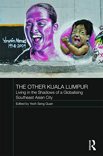 9780415730860: The Other Kuala Lumpur: Living in the Shadows of a Globalising Southeast Asian City (Routledge Malaysian Studies Series)