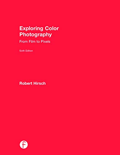 9780415730921: Exploring Color Photography: From Film to Pixels