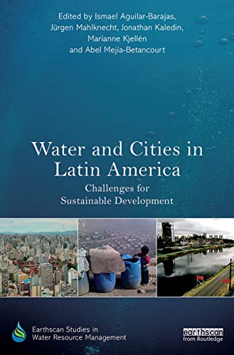 9780415730976: Water and Cities in Latin America: Challenges for Sustainable Development (Earthscan Studies in Water Resource Management)
