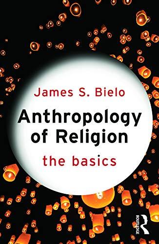9780415731256: Anthropology of Religion: The Basics