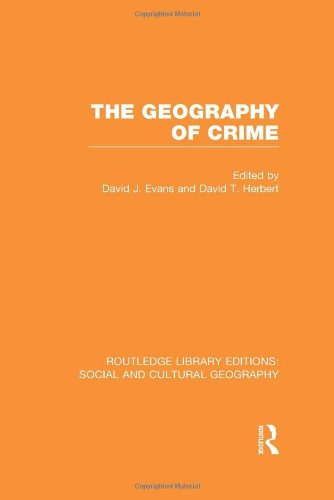 9780415731546: The Geography of Crime (RLE Social & Cultural Geography): Volume 6 (Routledge Library Editions: Social and Cultural Geography)