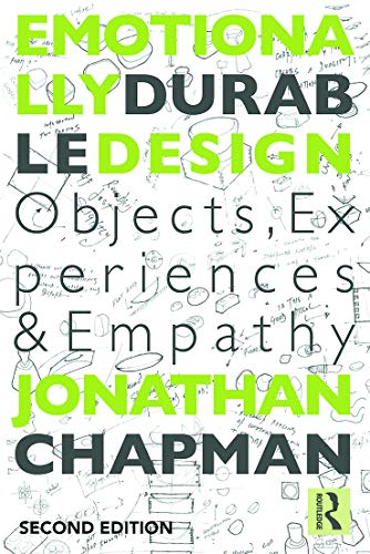 9780415732154: Emotionally Durable Design: Objects, Experiences and Empathy