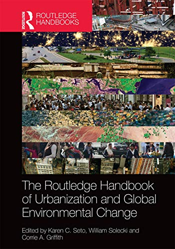 The Routledge Handbook of Urbanization and Global Environmental Change (Hardcover): Karen C. Seto
