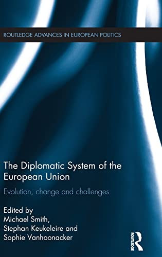 9780415732284: The Diplomatic System of the European Union: Evolution, change and challenges (Routledge Advances in European Politics)