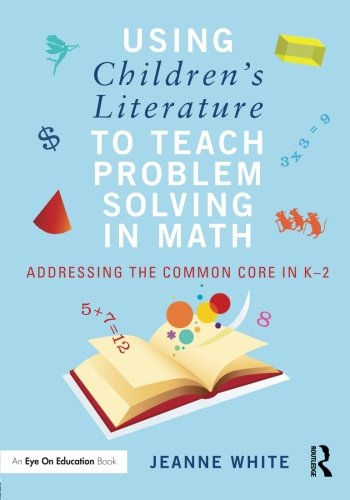 9780415732314: Using Children's Literature to Teach Problem Solving in Math: Addressing the Common Core in K–2