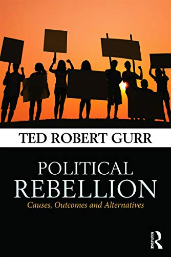 9780415732826: Political Rebellion: Causes, outcomes and alternatives