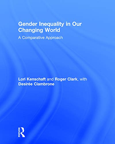 9780415733106: Gender Inequality in Our Changing World: A Comparative Approach