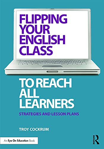 9780415733151: Flipping Your English Class to Reach All Learners: Strategies and Lesson Plans