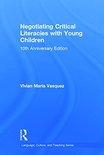 9780415733168: Negotiating Critical Literacies with Young Children: 10th Anniversary Edition (Language, Culture, and Teaching Series)