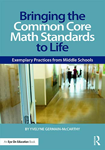 9780415733410: Bringing the Common Core Math Standards to Life: Exemplary Practices from Middle Schools (Eye on Education)