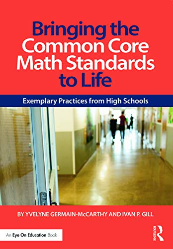 9780415733427: Bringing the Common Core Math Standards to Life: Exemplary Practices from High Schools (Eye on Education)