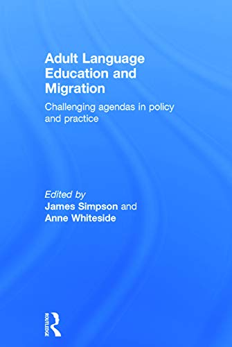 9780415733595: Adult Language Education and Migration: Challenging agendas in policy and practice