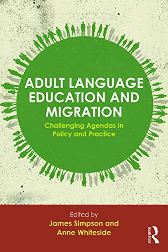 9780415733601: Adult Language Education and Migration: Challenging agendas in policy and practice