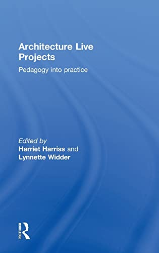 Architecture Live Projects: Pedagogy into Practice: Harriet Harriss