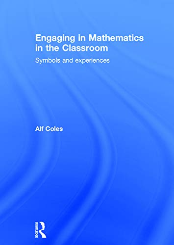 9780415733687: Engaging in Mathematics in the Classroom: Symbols and experiences