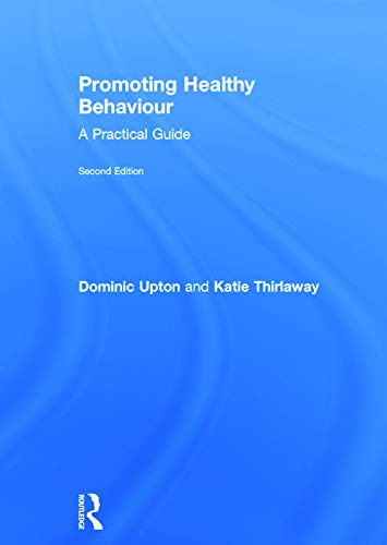 9780415733861: Promoting Healthy Behaviour: A Practical Guide