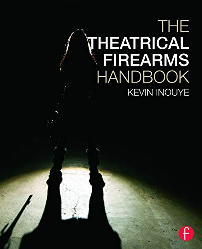 9780415733984: The Theatrical Firearms Handbook